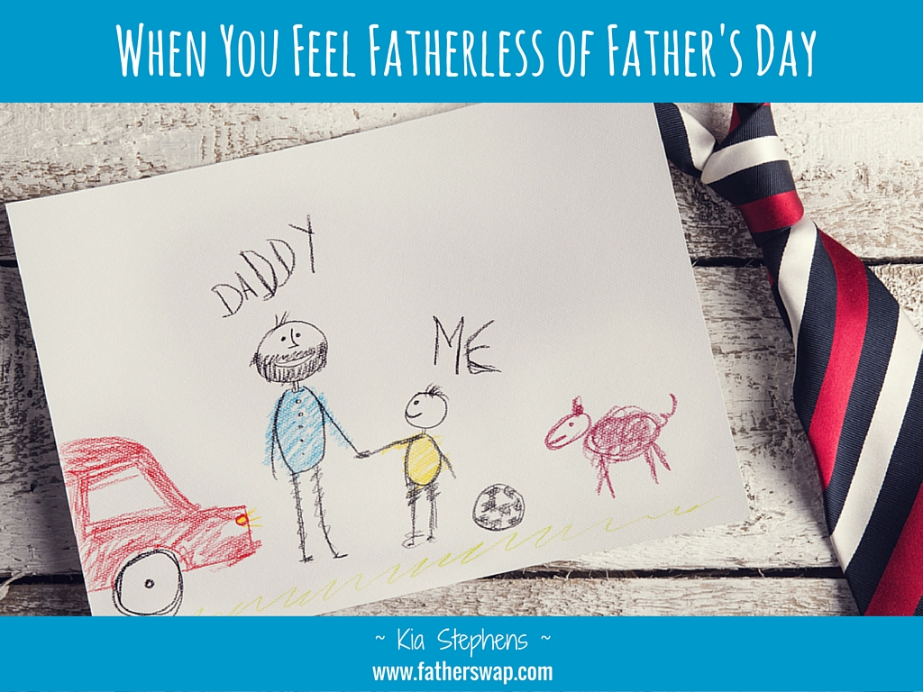 When You Feel Fatherless on Father's DayThe Father Swap Blog